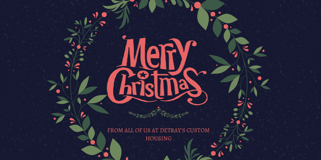 Holiday Greetings from DeTrays Custom Housing