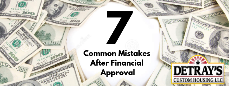 7 Common Mistakes After Financial Approval